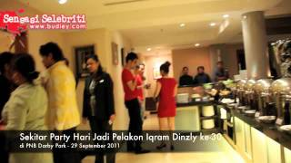 Sekitar Party Hari Jadi Iqram Dinzly Ke 30 - Part 1