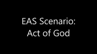 EAS Scenario: Act of God
