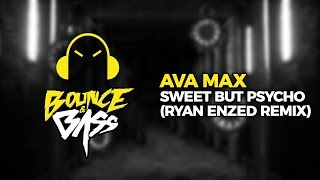 Ava Max   Sweet But Psycho (Ryan Enzed Remix)