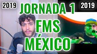 FMS MÉXICO 2019 - JORNADA 1 - ANÁLISIS COMPLETO