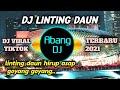 Download Lagu DJ LINTING DAUN REMIX 2021 FULL BASS Mp3 Free