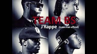Team BS - J'Rappe (instru non officielle)