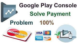 Google Play Console Payment Problem Solve 100%