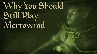 Why You Should Still Play Morrowind Today