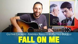Andrea Bocelli, Matteo Bocelli - Fall On Me Guitar Chords