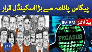 Dawn News headlines 09 PM | Pegasus declared bigger scandal than Panama | 24 July 2021