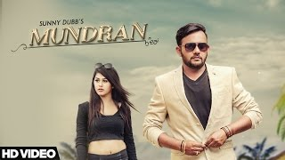 Mundran  Sunny Dubb  Desi Routz  Maninder Kailey  Latest Punjabi Song 2017  D6 Music
