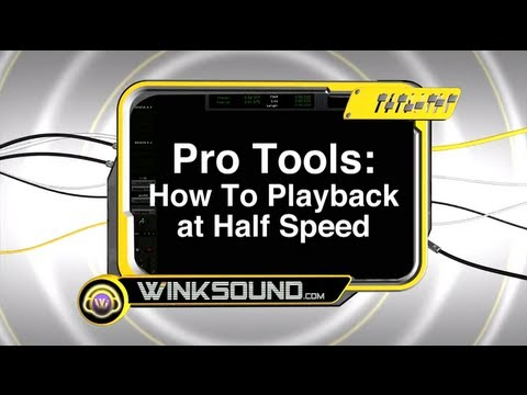 Pro Tools: How To Playback at Half Speed   WinkSound