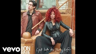 """Video thumbnail of """"LION BABE - Get Into The Party Life (Official Audio)"""""""