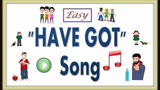 How To Teach Have Got -- Have Got Song