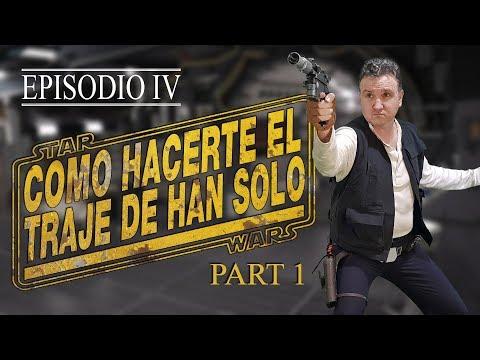 Episodio IV: Como hacerte traje de Han Solo Part 1