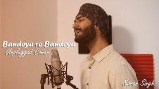 Bandeya Rey Bandeya (Unplugged Cover) - Karan Singh, Ft. Simar Kocher | Arijit Singh | Simmba