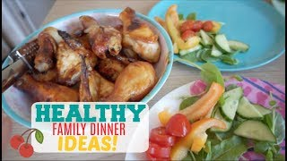 HEALTHY FAMILY DINNER IDEAS / JULY 18