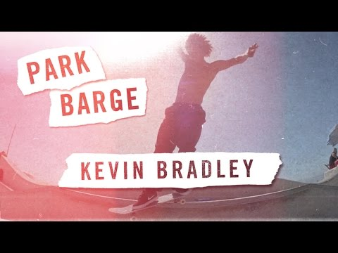 Park Barge Kevin Bradley | TransWorld SKATEboarding