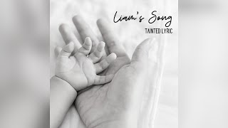 Tainted Lyric Liam's Song