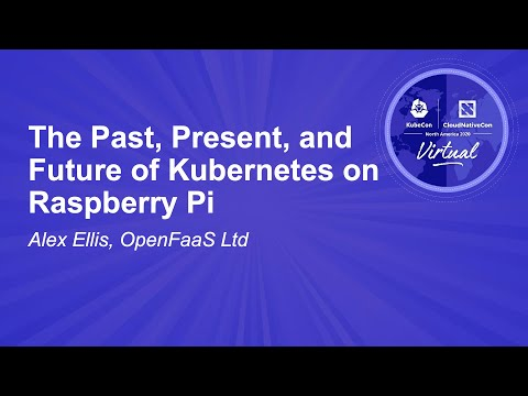 Image thumbnail for talk The Past, Present, and Future of Kubernetes on Raspberry Pi