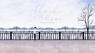 [Vietsub + Kara] Stuck In Love - Kim Kyung Hee  (Goblin/ 도깨비 OST)