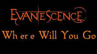 Evanescence - Where Will You Go Lyrics (Evanescence EP)