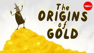 TED-Ed - Where Does Gold Come From?