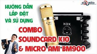 ✅ [COMBO HÁT LIVESTREAMS XOX K10 - AMI BM900] HƯỚNG DẪN LẮP ĐẶT, SỬ DỤNG CHI TIẾT TẠI PUSTUDIO.VN