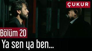 Çukur 20. Bölüm - Ya Sen Ölürsün Ya Ben...
