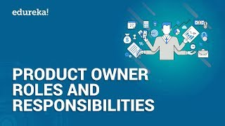 Product Owner Roles and Responsibilities | Who is a Product Owner? | Edureka