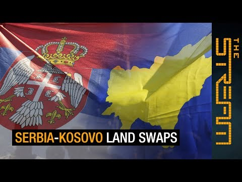 Can land swaps bring lasting peace between Serbia and Kosovo?