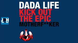 Dada Life - Kick Out the Epic Motherf**ker (Original Mix)