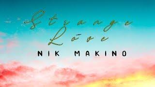 Nik Makino   Strange Love (Lyrics)