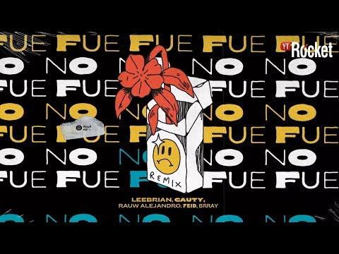 No Fue (Remix) - Leebrian, Cauty, Rauw Alejandro, Feid, Brray | Audio Oficial