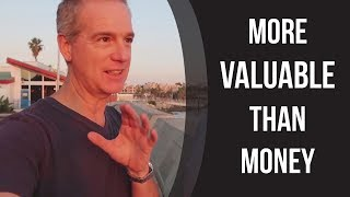 Something More Valuable Than Money