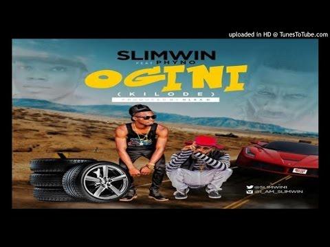 SLIMWIN-ft-PHYNO-KILODE-OGINI (2016 MUSIC)