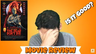 The Dead Don't Die   Movie Review (2019)