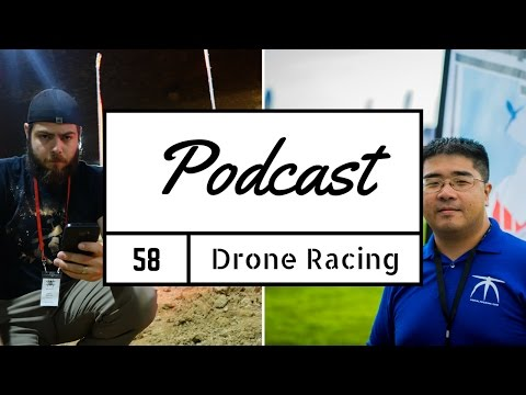 fpv-podcast-58--intro-to-drone-racing--2017-edition