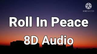 Kodak Black - Roll In Peace ft. XXXTENTACION ( 8D Audio )