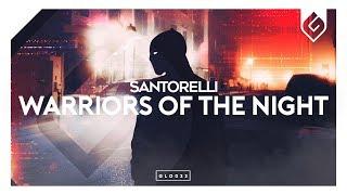 Santorelli – Warriors Of The Night (Radio Edit)