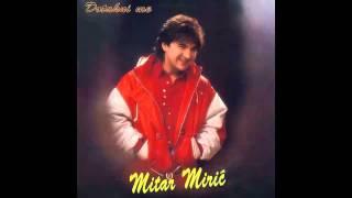 Mitar Miric   Nesto Me U Nemir Tera   (Audio 1995) HD