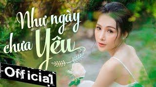Như Ngày Chưa Yêu - Linh Lê (MV 4K OFFICIAL)