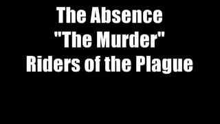 "The Absence - ""The Murder"""