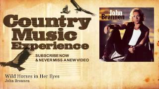 John Brannen - Wild Horses in Her Eyes - Country Music Experience