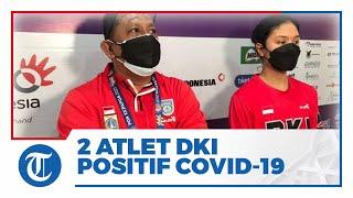 2 Atlet DKI di PON Papua Positif Covid-19 Melalui Tes PCR saat hendak Kembali ke Jakarta
