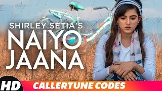 Naiyo Jaana | CRBT CODES | Shirley Setia | Latest Punjabi Song 2018 | Speed Records