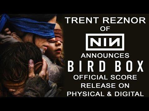 "Trent Reznor of Nine Inch Nails to release ""BIRD BOX"" music score!"