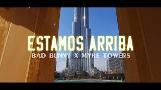 Bad Bunny   Estamos Arriba (Video Oficial) Myke Towers