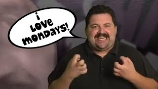 """Every Time They Say """"I Love Mondays"""" in I Love Mondays"""