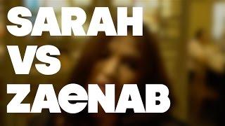 Sarah vs Zaenab