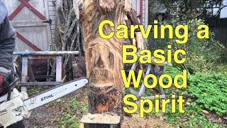 Carving A Wood Spirit For The Beginner Chainsaw Carver.