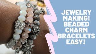 Jewelry Making- Beaded Charm Stretchy Bracelets DIY! NEW July 2020