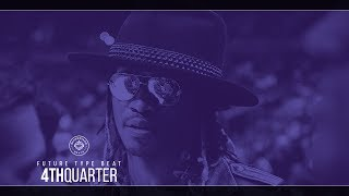 Future Type Beat - 4thQuarter (Prod. By Superstaar Beats & Franky2Fresh)