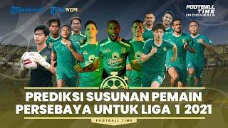 Football Time: Prediksi Susunan Pemain Persebaya Surabaya untuk Liga 1 2021-2022